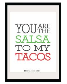 You Are The Salsa To My Tacos   8.5x11 Print   Digital Illustration Poster