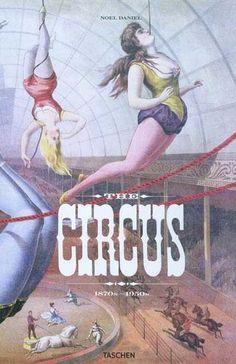 The Circus (1870-1950), éd. Taschen #circus #cirque L'histoire du cirque américain illustrée de photographies et d'affiches. Une approche de la vie des forains, de la liberté dont bénéficièrent les premières artistes féminines, de l'ingéniosité et des multiples compétences des pionniers du cirque.
