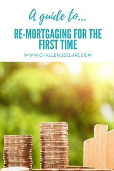 A guide to re-mortgaging for the first time. Life Challenges, The One, First Time, Place Card Holders
