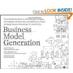 Business Model Generation: A Handbook for Visionaries, Game Changers, and Challengers - Alexander Osterwalder, Yves Pigneur