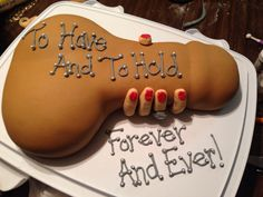 Bachelorette party penis cake. To have and to hold. #hollysheavenlytreats