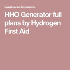 HHO Generator full plans by Hydrogen First Aid
