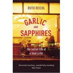 Garlic & Saphires by Ruth Reichl