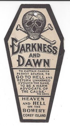This is a souvenir of a visit to a Coney Island Bowery amusement called Darkness and Dawn. It was a Cyclorama, and had been created for an exposition in Omaha, Nebraska in 1898. It was brought to the Coney Island Bowery at the turn of the century.