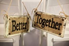 Bride and Groom are BETTER TOGETHER, Burlap wedding reception, grooms dinner chair signs, picture on Etsy, $35.00