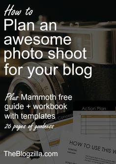 A mammoth guide, workbook and templates to help you plan a photo shoot for your blog photos via TheBlogzilla.com