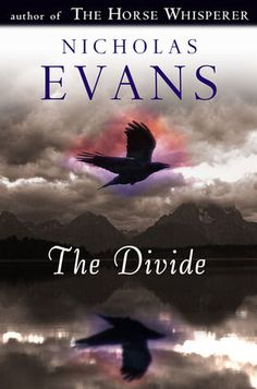 The Divide [Hardcover] [Unknown Binding] [Jan Nicholas Evans Nicholas Evans, Books To Read, My Books, The Horse Whisperer, Fiction Novels, Great Books, Amazing Books, Book Collection, Love Book