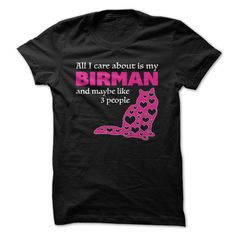All I Care About Is My Birman And Maybe Like 3 People T Shirt, Hoodie, Tee Shirts ==► Shopping Now!