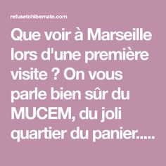 Que voir à Marseille lors d'une première visite ? On vous parle bien sûr du MUCEM, du joli quartier du panier... Mais aussi de nos bonnes adresses de locaux et des paysages incroyables hors de la ville !