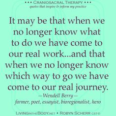 A good reminder to stay present from Wendell Berry. Wendell Berry, Craniosacral Therapy, Essayist, Berries, Words, Inspiration, Poetry, Times, Biblical Inspiration