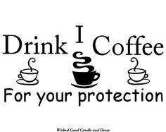 Vinyl Wall Decal  I drink coffee for your by WickedGoodDecor, $7.99
