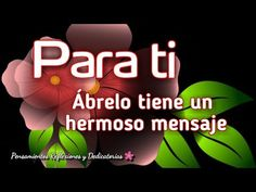 Para ti abrelo tiene un hermoso mensaje - YouTube Good Morning Dear Friend, Good Morning Roses, Happy Anniversary Wishes, Birthday Wishes Messages, Good Night Greetings, Good Night Wishes, Good Morning Beautiful Images, Morning Images, Beau Message
