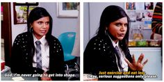 Serious suggestions only, excersing and eating right are not an option for Mindy Lahiri. #TheMindyProject #hilarious
