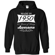 Made in 1950, 65 years of being awesome - Limited Edition