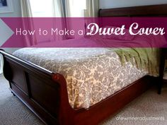 How to Make a Duvet Cover...with some fabric and a king sized flat sheet. {A Few Miner Adjustments}