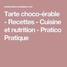 Tarte choco-érable - Recettes - Cuisine et nutrition - Pratico Pratique