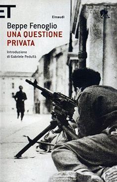 The writer from Alba. Beppe Fenoglio - Una questione privata.