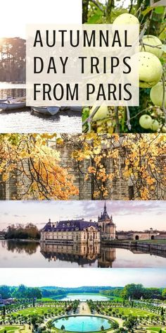Autumnal inspired and magical fall day trips from Paris, France: where to head to in the autumn months if you want to escape Paris and see some fall foliage.