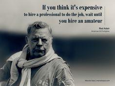 """Without any furtherBRA - Portuguese version""""Se você pensa que é caro contratar um profissional para o trabalho, espere até contratar um amador"""" Red Adair"""
