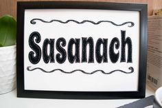 Sasanach, 'Outlander - Jamie Fraser' Print, Scottish Dialect Print, Art Print, Motivational Print, Wall Art Print, Artwork, Black & White Print, Wall decor Great gift for someone who loves Vikings Tv Series or a teenager.. Handmade Art Print on fine art t