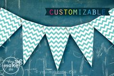 Make a turquoise chevron banner with this instant download printable. It is customizable too! These banner printables are available in any color to match your party theme. Other coordinating party printables available too! | you make do® | #party #babyshower #birthday #printables