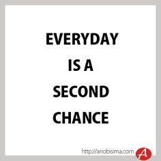 """""""Cada día es un milagro. Una nueva oportunidad de hacer las cosas mejor que ayer. Vive los días intensamente"""""""