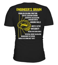 Engineer's Brain Funny T-shirt! Round neck T-Shirt Unisex Men's T-Shirts Ingenieur Humor, Engineering Memes, Power Engineering, Electrical Engineering, Engineer Shirt, Mechanical Engineering, Stupid People, Duct Tape, Types Of Sleeves