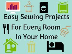 Easy Sewing Projects For Every Room In Your Home