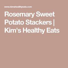Rosemary Sweet Potato Stackers   Kim's Healthy Eats