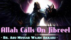 Allah Calls On Jibreel ᴴᴰ ┇ Powerful Speech ┇ by Abu Mussab Wajdi Akkari...