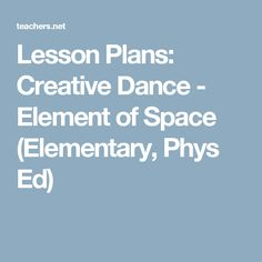 Most up-to-date Totally Free Lesson Plans: Creative Dance - Element of Space (Elementary, Phys Ed) Concepts The action ballet predicated on Tennessee Williams' play is the creation by John Neumeier, w Teacher Lesson Plans, Free Lesson Plans, John Neumeier, Elements Of Dance, Teach Dance, Dance Teacher, Dance Lessons, School Dances, Elementary Schools