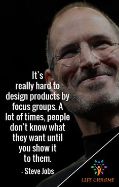 Its really hard to design products by focus groups. A lot of times people dont know what they want until you show it to them. Job Quotes, Worth Quotes, Success Quotes, Life Quotes, Motivational Thoughts, Positive Quotes, Motivational Quotes, Inspirational Quotes, Quotes By Famous People