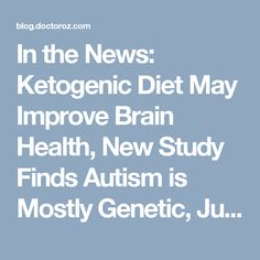 In the News: Ketogenic Diet May Improve Brain Health, New Study Finds Autism is Mostly Genetic, Julia Louis-Dreyfus Reveals Breast Cancer Diagnosis | The Oz Blog