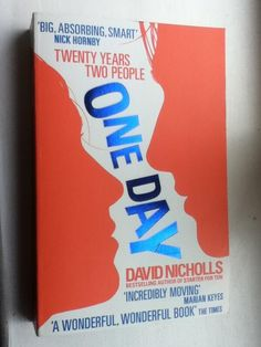 One day, David Nicholls. Compelling love story with a heart wrenching turn of events. Film Books, Book Club Books, Books To Read, My Books, Todays Reading, Love Reading, Reading Lists, One Day David Nicholls, Love Book