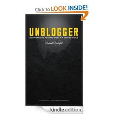 """UNBLOGGER: Discovering the Power of Story in a How-To World"" by Darrell Vesterfelt"
