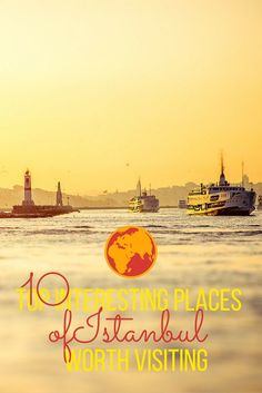 10 Top Interesting Places Of Istanbul Worth Visiting