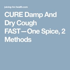 CURE Damp And Dry Cough FAST—One Spice, 2 Methods