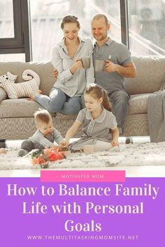 Setting goals and maintaining a family do not have to be mutually exclusive. Learn how to create work life balance between your family and your personal goals.