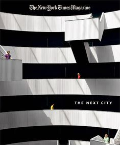 The Next City / the New York Times Magazine