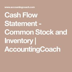 Cash Flow Statement - Common Stock and Inventory | AccountingCoach