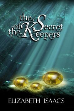 The Secret of the Keepers (Kailmeyra series, book 2) by Elizabeth Isaacs