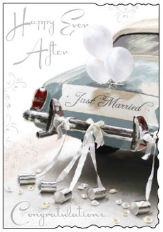 GBP - Jonny Javelin Wedding Day Greetings Card - Just Married Decorated Car X & Garden Wedding Art, Wedding Images, Wedding Engagement, Wedding Reception, Wedding Stuff, Don't Give Up, Free Paper, Just Married, Bottle Crafts