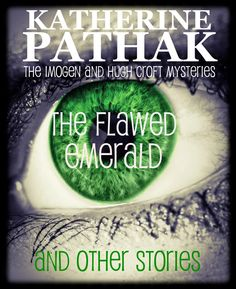The Flawed Emerald A collection of four mystery stories in the Imogen and Hugh Croft series.