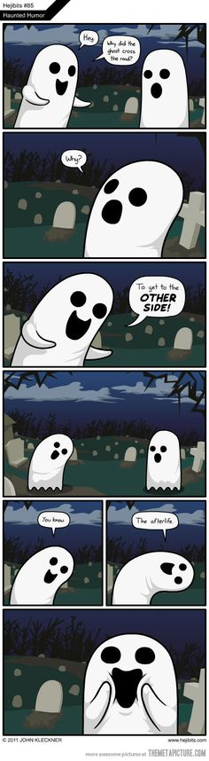 Funny pictures about Haunted humor. Oh, and cool pics about Haunted humor. Also, Haunted humor photos. The Awkward Yeti, 4 Panel Life, Funny Puns, Bad Puns, Funny Humor, Funny Stuff, Puns Jokes, Corny Jokes, Funny Things