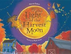 """By the Light of the Harvest Moon.  Awesome for fall--students can create their own """"leaf people"""" as an art connection"""