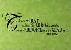 THIS IS THE DAY THE LORD HAS MADE | Vinyl Wall Decal.....This is the DAY which the Lord has made ...