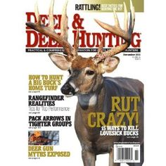 New Deer & Deer Hunting Magazine is out! RUT CRAZY Issue