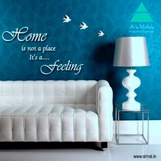 Home is not a place. It's a Feeling
