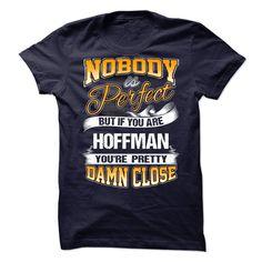(Tshirt Like) Nobody is Perfect but HOFFMAN [Tshirt Facebook] Hoodies