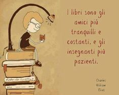 Books are the most quiet and constant friends, and the most patients teachers I Love Books, Books To Read, My Books, V Quote, Book Quotes, Einstein, Little Free Libraries, Italian Quotes, I Love Reading